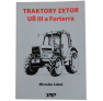 Kniha Traktory Zetor UŘ lll a Forterra